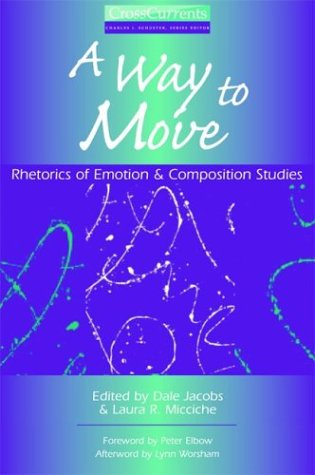 A Way to Move: Rhetorics of Emotion and Composition Studies