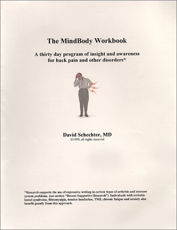 The MindBody Workbook: A Thirty Day Program of Insight and Awareness for People with Back Pain and Other Disorders