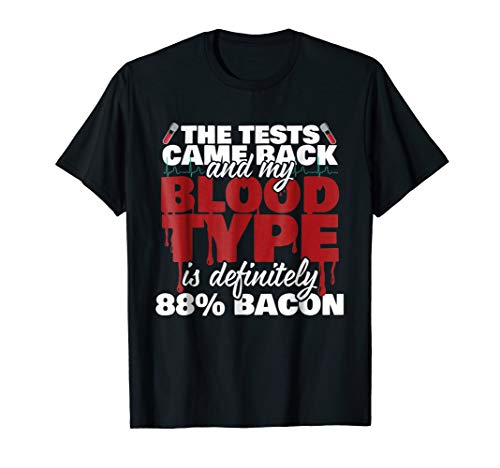 Tests Came Back My Blood Type Is Bacon