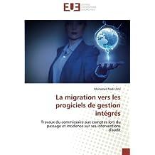 La migration vers les progiciels de gestion intégrés: Travaux du commissaire aux comptes lors du passage et incidence sur ses interventions d'audit
