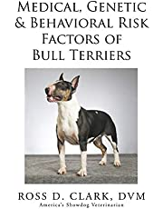Medical, Genetic & Behavioral Risk Factors of Bull Terriers