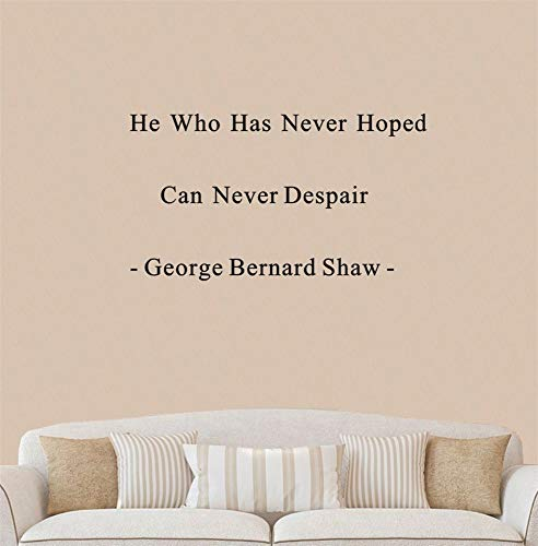 - Quotes Wall Sticker Mural Decal Art Home Decor Famous People Quote Quotes He Who Has Never Hoped Can Never Despair George Bernard Shaw for Living Room Bedroom