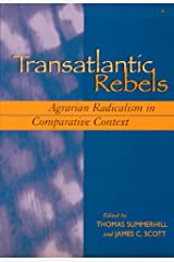 Transatlantic Rebels: Agrarian Radicalism in Comparative Context Paperback