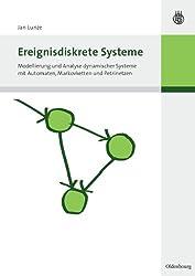 Ereignisdiskrete Systeme: Modellierung und Analyse dynamischer Systeme mit Automaten, Markovketten und Petrinetzen