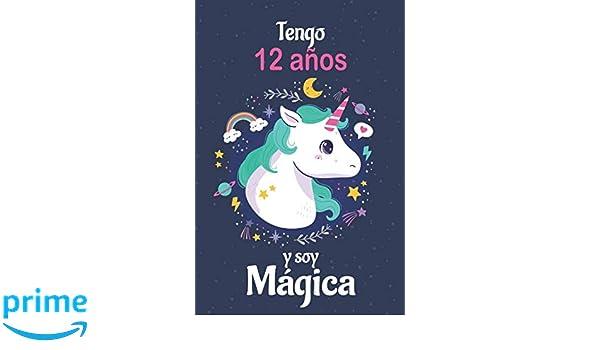 Tengo 12 Años Y Soy Hermosa: Cuaderno De Unicornio Diario ...