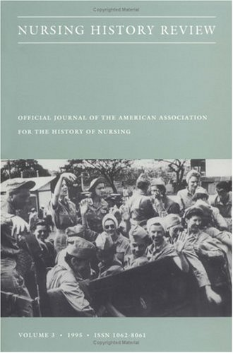 Nursing History Review, Volume 3: Official Journal of the American Association for the History of Nursing