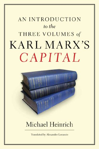 An Introduction to the Three Volumes of Karl Marx's Capital (Introduction To The Critique Of Political Economy)