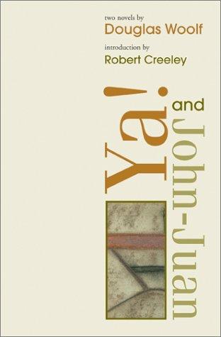 Read Online Ya! and John-Juan: YA! & John-Juan (American Literature (Dalkey Archive)) pdf