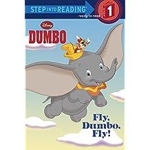 Fly, Dumbo, Fly! (Disney Dumbo) (Step into Reading)