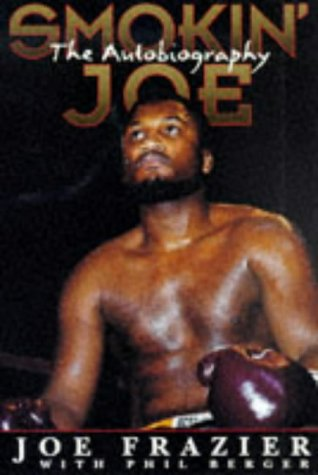 Smokin' Joe: The - Joe Frazier Boxer