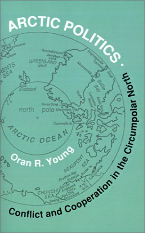 arctic-politics-conflict-and-cooperation-in-the-circumpolar-north-arctic-visions-series