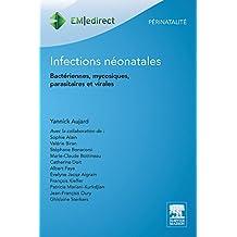 Infections néonatales: Bactériennes, mycosiques, parasitaires et virales