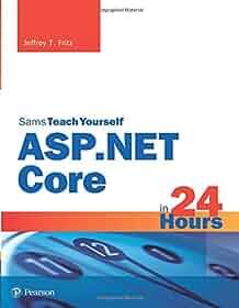 Sams teach yourself ASP.NET Core in 24 hours /