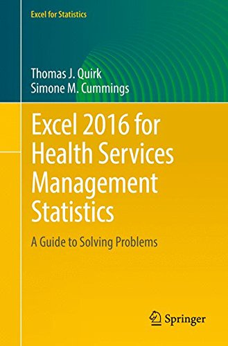 Excel 2016 for Health Services Management Statistics: A Guide to Solving Problems (Excel for Statistics)