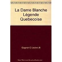 Dame blanche (La)