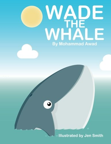 Wade the Whale by XLIBRIS