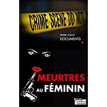 Meurtres au féminin: Les plus grands procès de femmes (French Edition)