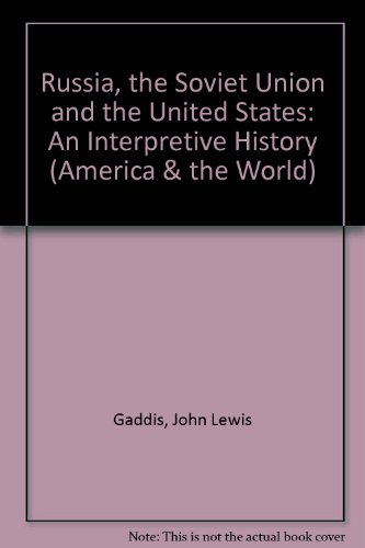 Russia, the Soviet Union and the United States: An Interpretive History (America & the World)