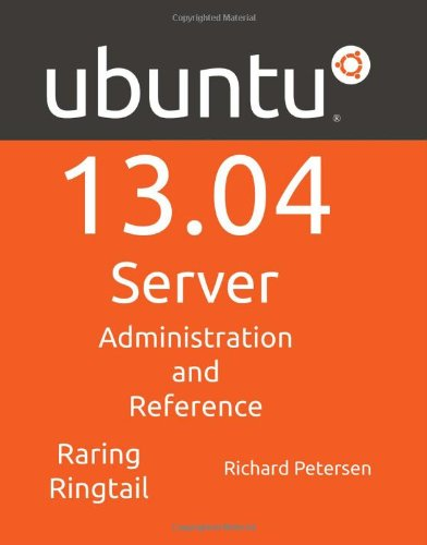 Ubuntu 13.04 Server: Administration and Reference