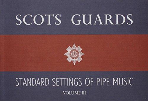 SCOTS GUARDS STANDARD SETTINGS VOLUME 3 BAGPIPE