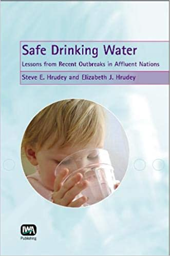 Safe Drinking Water Sci Tech Report #6 Lessons From Recent Outbreaks in Affluent Nations