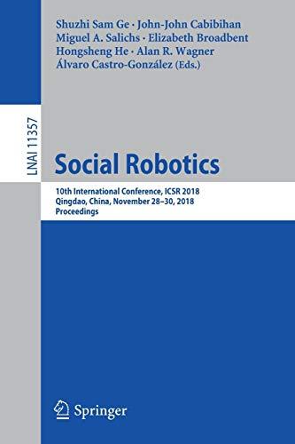 Social Robotics: 10th International Conference, ICSR 2018, Qingdao, China, November 28 - 30, 2018, Proceedings