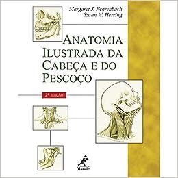 Anatomia Ilustrada Da Cabeça E Do Pescoço 9788520416037