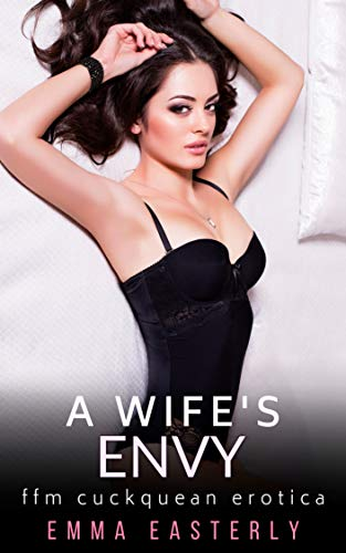 A Wife's Envy: Cuckqueaned by Her Best Friend