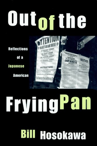 Out of the Frying Pan: Reflections of a Japanese American