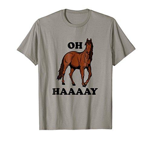 Oh Haaaay T-Shirt - Funny Horse - Funny Horse Shirts