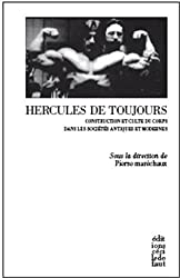 Hercules de toujours : La construction et le culte du corps dans les sociétés occidentales antiques et modernes