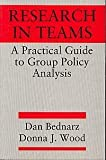 Research in Teams : A Practical Guide to Group Policy Analysis, Bednarz, Dan and Wood, Donna J., 0135057442