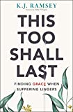 This Too Shall Last: Finding Grace When Suffering