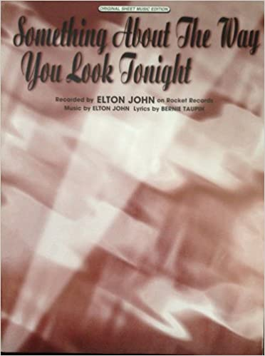 ELTON JOHN Something About the Way You Look Tonight Piano-Vocal ...