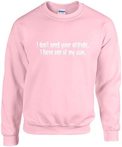 Attitude Womens Raglan Hoodie (Unisex Funny Crewneck I dont need your attitude, I have one of my own Sweatshirt)