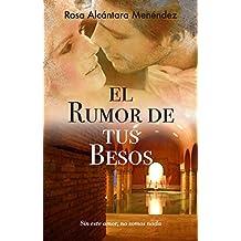 El rumor de tus besos (La fragancia de lo infinito nº 1) (Spanish Edition)