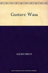 Gustave Wasa par Alexis Piron