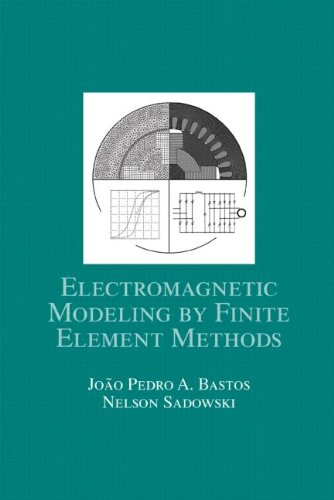 Electromagnetic Modeling by Finite Element Methods (Electrical and Computer Engineering)
