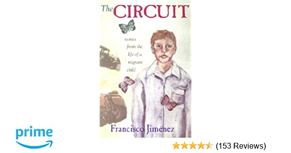 the circuit stories from the life of a migrant child francisco rh amazon com
