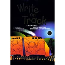 Write on Track: A Handbook for Young Writers, Thinkers and Learners