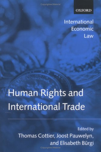 Human Rights and International Trade (International Economic Law Series) by Oxford University Press