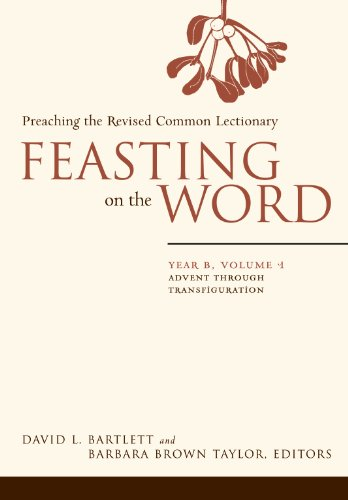 Feasting on the Word: Year B, Volume 1: Advent through Transfiguration (Feasting on the Word: Year B volume) cover