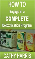 How To Engage in a Complete Detoxification Program [Article]
