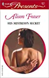 img - for His Mistress's Secret (Mistress to a Millionaire) book / textbook / text book