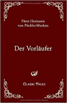 Book Der Vorlaeufer by Hermann von Pueckler-Muskau (2013-12-22)