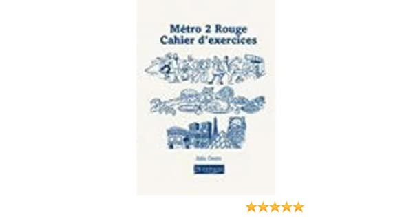 Metro 2: Rouge Cahier d'Exercices: Julie Green: 9780435371715 ...