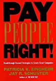 Pay People Right!: Breakthrough Reward Strategies to Create Great Companies
