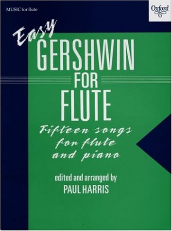 Easy Gershwin for Flute Sheet music – 8 Aug 1991 Paul Harris George Gershwin OUP Oxford 0193566761