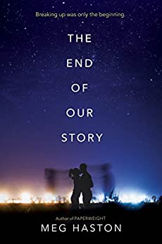 The End of Our Story by [Haston, Meg]