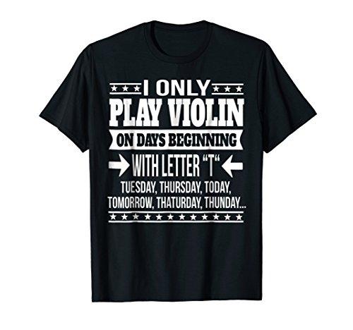 Violin Gift T shirt Comical Violin Shirt Humorous Tee